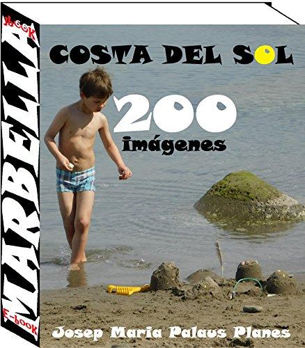 Costa del Sol: Marbella (200 imágenes) por JOSEP MARIA PALAUS PLANES