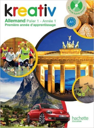 Kreativ allemand année 1 palier 1 - Livre de l'élève - édition 2013 de Katrin Goldmann,Ulrike Jacqueroud,Julie Robert ( 24 avril 2013 )