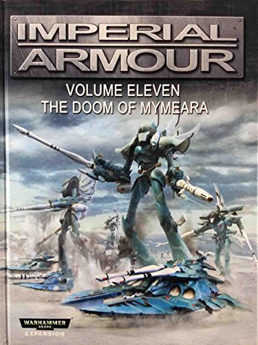 Imperial Armour Vol. 11: Doom of Mymeara: Volume eleven