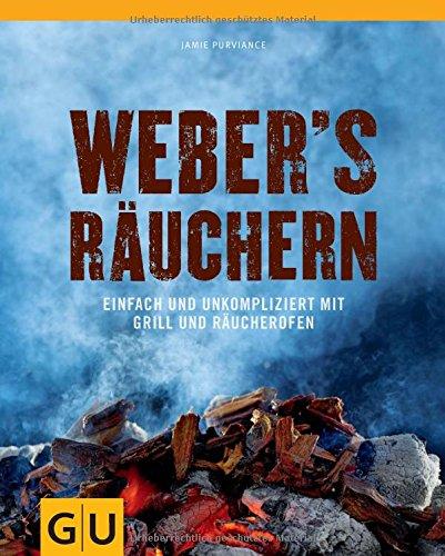 Buchseite und Rezensionen zu 'Weber's  Räuchern: Einfach und unkompliziert mit Grill und Räucherofen (GU Weber Grillen)' von Jamie Purviance