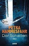 Der Schatten: Roman - Petra Hammesfahr