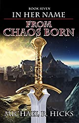 From Chaos Born (In Her Name, Book 7) (English Edition)