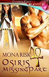 Osiris' Missing Part: Ellora's Cave by Mona Risk (2011-11-23)