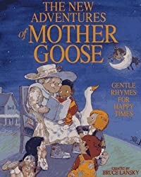 The New Adventures of Mother Goose: Gentle Rhymes for Happy Times by Bruce Lansky (1993-11-15)