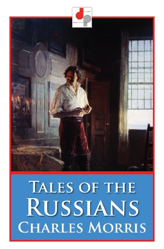 Tales Of The Russians (illustrated) por Charles Morris epub