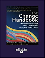 The Change Handbook (Volume 2 of 5) (EasyRead Super Large 24pt Edition): The Definitive Resource on Today's Best Methods for Engaging whole Systems