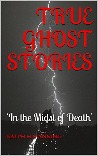 TRUE GHOST STORIES: 'In the Midst of Death'