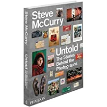 Untold: The Stories Behind the Photographs by Steve McCurry (2013-09-03)