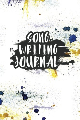 Song Writing Journal: With Lined/Ruled Paper And Staff, Manuscript Paper For Notes: Song Writing Journal, Songwriting Notebook For Kids, Students, Musicians