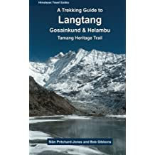 A Trekking Guide to Langtang: Gosainkund, Helambu and Tamang Heritage Trail (Himalayan Travel Guides) by Sian Pritchard-Jones (2014-04-25)