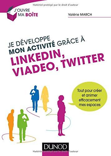 je-dveloppe-mon-activit-grce-linkedin-viadeo-et-twitter-tout-pour-crer-et-animer-efficacement-mes-es