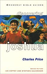 Discovering Joshua: Be Bold! Be Strong! (Crossway Bible Guides)