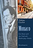 Monaco: Ein Mann sucht eine Stadt oder: Mahler plays Mahler. Romanfragment - Niklaus Gaschen