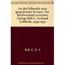 An der Schwelle zum gespaltenen Europa. Briefwechsel 1939-1951