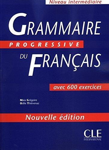Grammaire Progressive Du Francais: Avec 600 Exercices (French Edition) by Gregoire, Maia, Thievenaz, Odile (2003) Paperback