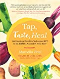 Tap, Taste, Heal: Use Emotional Freedom Techniques (EFT) to Eat Joyfully and Love Your Body (English Edition)