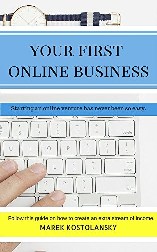 free kindle book Your First Online Business: Starting an Online Venture has never been so Easy