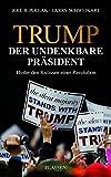 Trump: Der undenkbare Präsident: Hinter den Kulissen einer Revolution