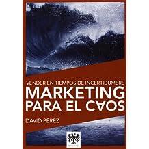 Marketing para el caos - vender en tiempos de incertidumbre