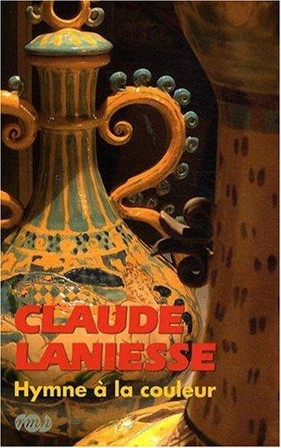 Claude Laniesse : Hymne à la couleur