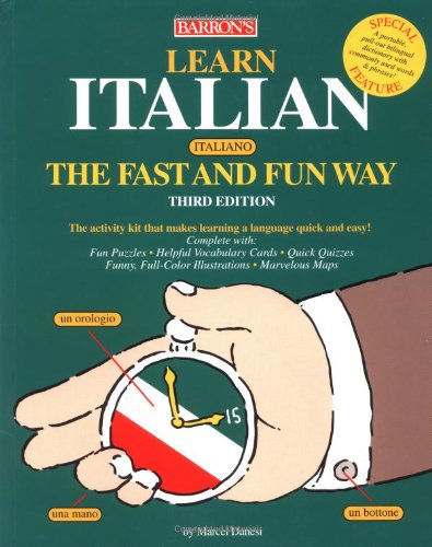Learn Italian the Fast and Fun Way: With Italian-English English-Italian Dictionary : Food and Drink Guide, Wine List, Tips on Tipping