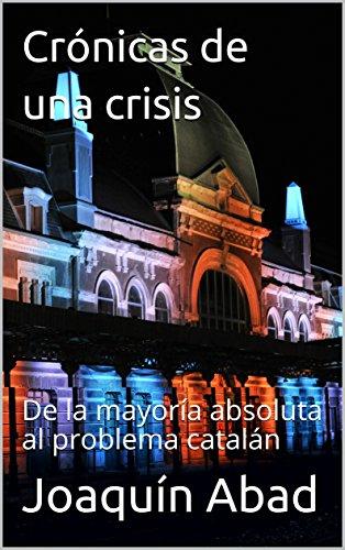 Crónicas de una crisis: De la mayoría absoluta al problema catalán