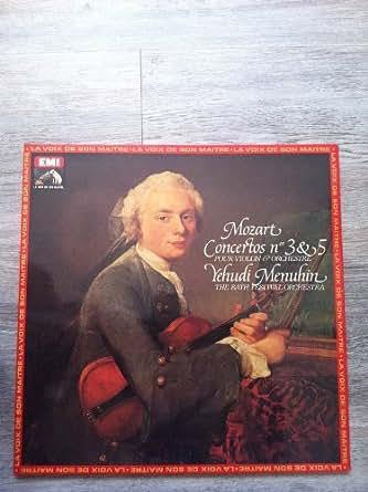 Yehudi Menuhin / Yehudi Menuhin interprètent MOZART : Concertos pour violon et orchestre n°3 et 5 - Bath Festival Orchestra