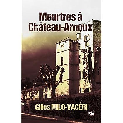 Meurtres à Château-Arnoux (38 rue du Polar)