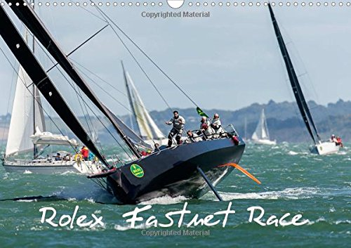 Rolex Fastnet Race (Wall Calendar 2018 DIN A3 Landscape): Competitors fight it out in the Solent. (Monthly calendar, 14 pages ) (Calvendo Sports)