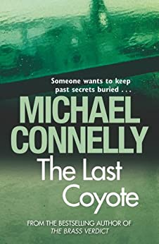 The Last Coyote (Harry Bosch Book 4) (English Edition) von [Connelly, Michael]
