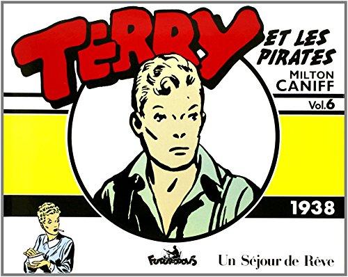 Terry et les pirates, tome 6 : Un séjour de rêve (1938)