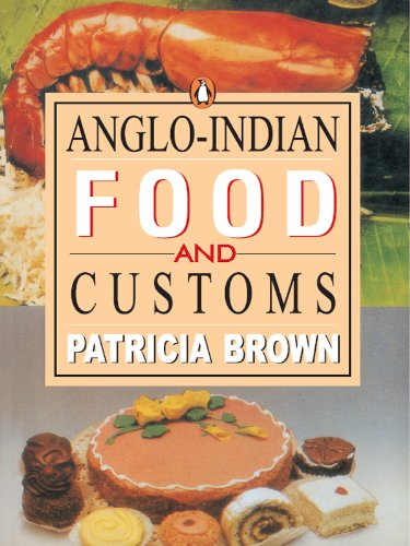 Download pdf by patricia brown anglo indian food and customs nnc download pdf by patricia brown anglo indian food and customs nnc infotech e books forumfinder Images