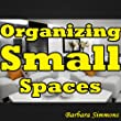 Organizing Small Spaces: New Home Organization Ideas, Tips and Tricks for Decluttering Your Home!