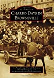 Charro Days in Brownsville (Images of America) by Anthony Knopp (2009-12-09)