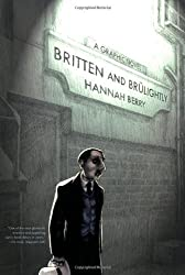 Britten and Br?lightly by Hannah Berry (2009-03-17)