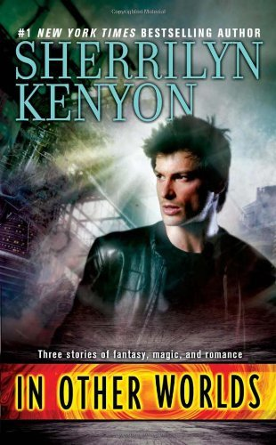 In Other Worlds (Paranormal Romance (Berkley)) by Sherrilyn Kenyon (2010-07-06)