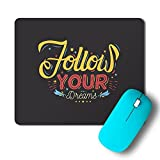 #9: PosterGully Mousepad - Follow Your Dreams Mousepad