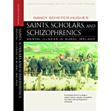 Saints, Scholars, and Schizophrenics: Mental Illness in Rural Ireland
