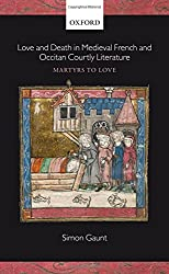 Love and Death in Medieval French and Occitan Courtly Literature: Martyrs to Love