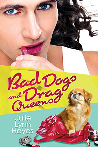 Bad Dogs and Drag Queens (Rose and Thorne Book 1) (English Edition) -