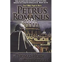 Petrus Romanus: The Final Pope Is Here by Thomas Horn (2012-04-09)