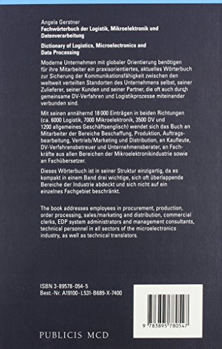 Dictionary of Logistics Microelectronics and Data Processing German to ­English and English­ to German: Fachwoerterbuch der Logistik, Mikroelektonik und Dataverabeitung, Deutch English und Englisch Deutch