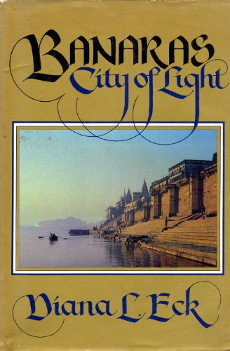Banaras: CITY OF LIGHT por Diana L. Eck