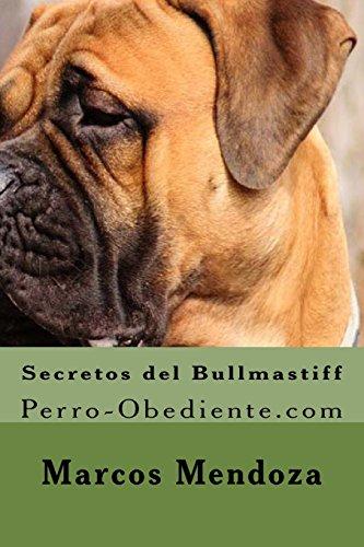 Secretos del Bullmastiff: Perro-Obediente.com por Marcos Mendoza
