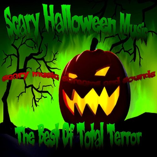 Best Of Total Terror Scary Halloween Music, Screams & Sounds