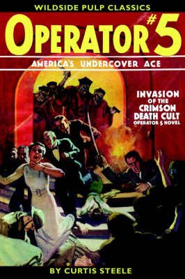 [(Operator #5 : Invasion of the Crimson Death Cult)] [By (author) Curtis Steele ] published on (May, 2005)