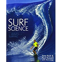 Surf Science: An Introduction to Waves for Surfing by Tony Butt (1905-06-27)