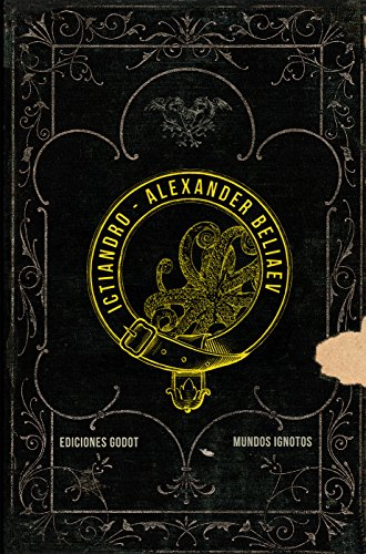 Ictiandro: el hombre anfibio por Alexander Beliaev