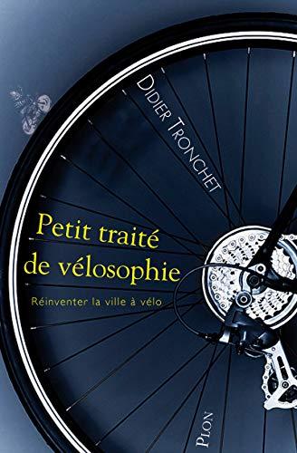 Petit traité de vélosophie par Didier TRONCHET