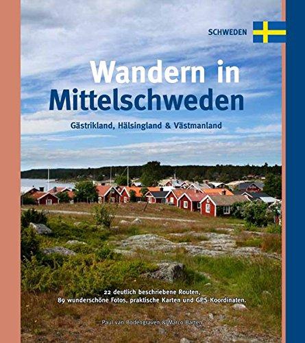 Wandern in Mittelschweden: Gáästerikland, Hälsingland & Västmanland: Alle Infos bei Amazon